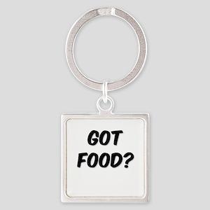 GOT FOOD? Keychains