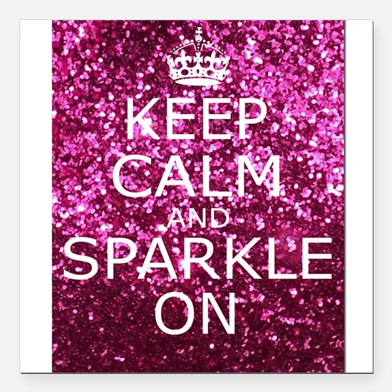 "Keep Calm and Sparkle On Square Car Magnet 3"" x 3"""
