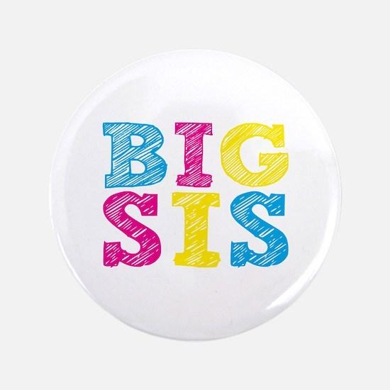 "Colorful ""Big Sis"" 3.5"" Button"