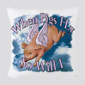When Pigs Fly Woven Throw Pillow