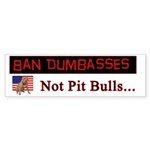 Ban Dumbasses Not Pit Bulls Bumper Sticker (50 pk)