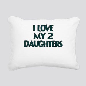 I LOVE MY 2 DAUGHTERS TEAL Rectangular Canvas Pill