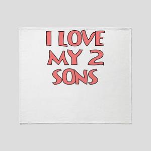 I LOVE MY 2 SONS Throw Blanket