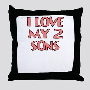 I LOVE MY 2 SONS Throw Pillow