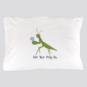 Get Your Pray On Pillow Case