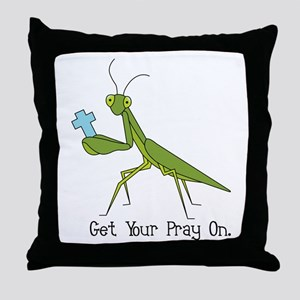 Get Your Pray On Throw Pillow