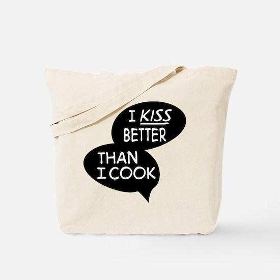 I kiss better than I cook Tote Bag