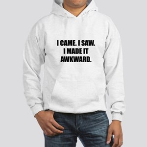 Came Saw Made Awkward Sweatshirt