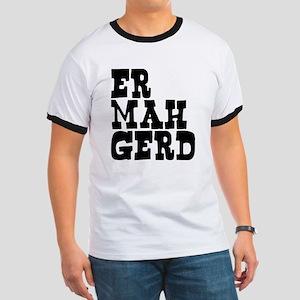 Er Mah Gerd Ringer T