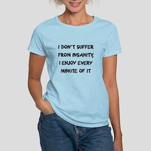 I don't suffer from insanity Women's Light T-Shirt