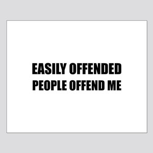 Easily Offended People Offend Me Posters