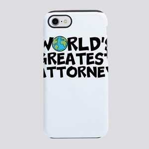 World's Greatest Attorney iPhone 7 Tough Case