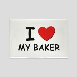 I love bakers Rectangle Magnet