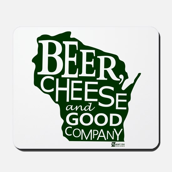 Beer, Chees & Good Company in Green Mousepad