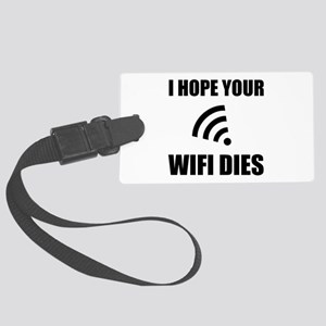 Hope Your Wifi Dies Luggage Tag