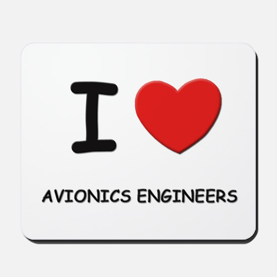I love avionics engineers Mousepad
