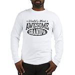 World's Most Awesome Grandpa Long Sleeve T-Shirt