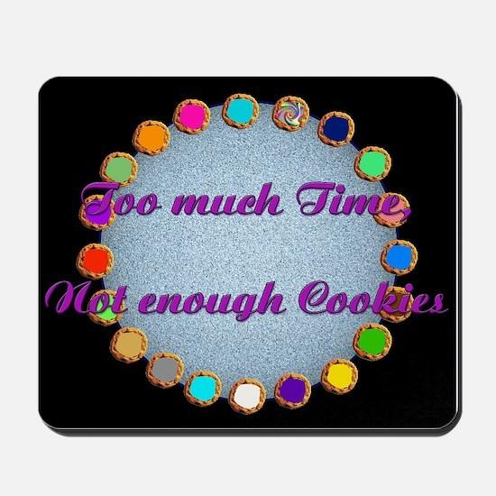 Not Enough Cookies Mousepad