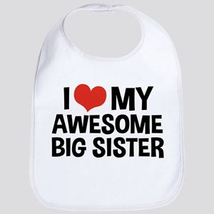 I Love My Awesome Big Sister Bib