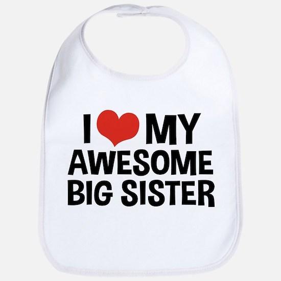 I Love My Awesome Big Sister Bib