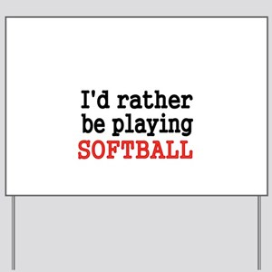 Id rather be playing Softvall Yard Sign