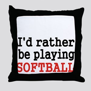 Id rather be playing Softvall Throw Pillow