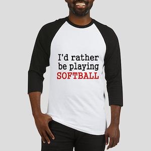 Id rather be playing Softvall Baseball Jersey