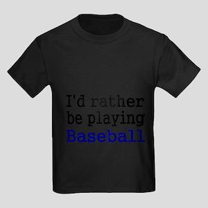 Id rather be playing Baseball T-Shirt