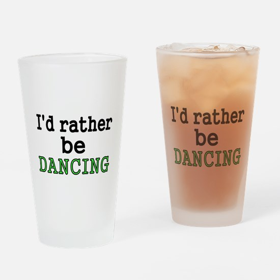 Id rather be DANCING Drinking Glass