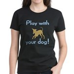 Play With Your Dog Women's Dark T-Shirt