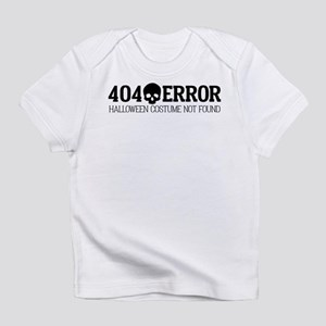 404 Error Halloween Costume Not Fou Infant T-Shirt