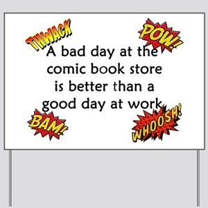 Comics Are Better Than Work Yard Sign