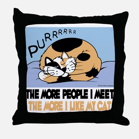 The More People I Meet Cat Throw Pillow