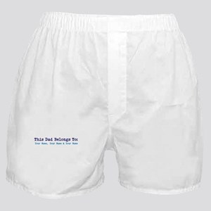 This Dad Belongs To: Personalized! Boxer Shorts