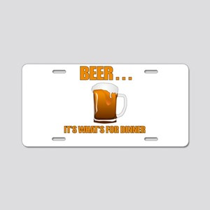 BEER ITS WHATS FOR DINNER Aluminum License Plate