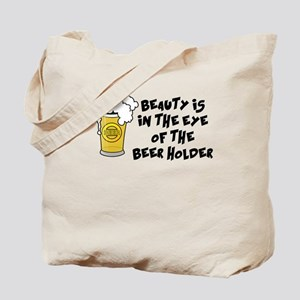 BEAUTY IS IN THE EYE OF THE BEER HOLDER FUNNY BEER