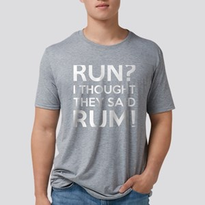 Run I Thought They Said Rum Mens Tri-blend T-Shirt