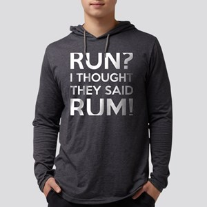 Run I Thought They Said Rum Mens Hooded Shirt