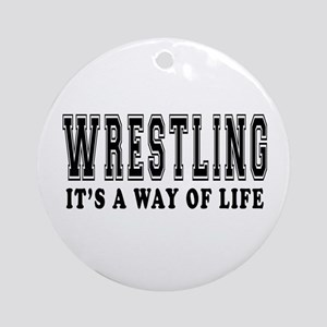 Wrestling Is Life Ornament (Round)