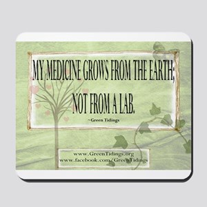Medicine From The Earth Mousepad