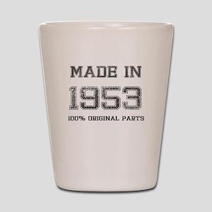 MADE IN 1953 100 PERCENT ORIGINAL PARTS Shot Glass