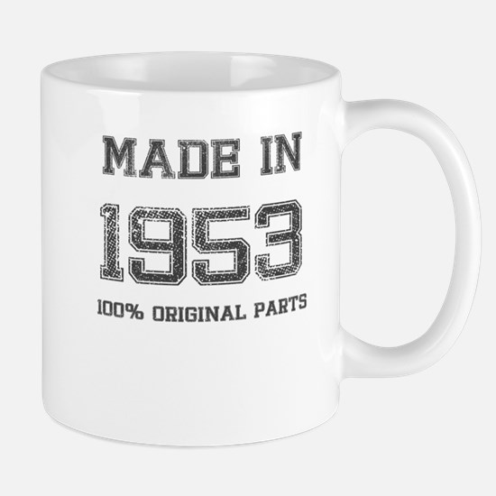 MADE IN 1953 100 PERCENT ORIGINAL PARTS Mug