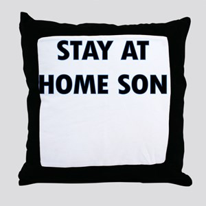 STAY AT HOME SON Throw Pillow