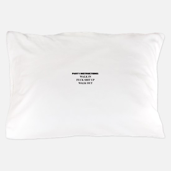 PARTY INSTRUCTIONS Pillow Case