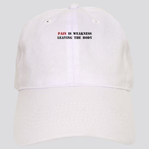PAIN IS WEAKNESS LEAVING THE BODY Baseball Cap