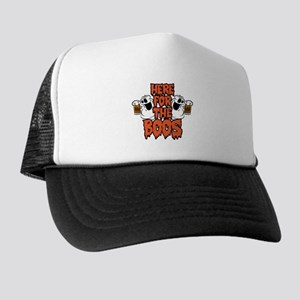 Here For The Boos Trucker Hat
