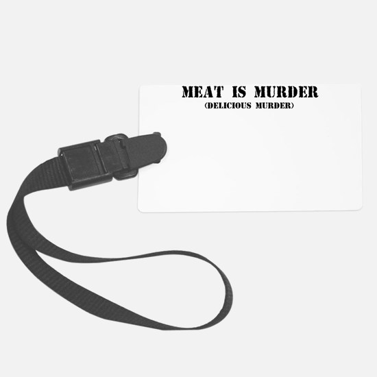 MEAT IS MURDER DELICIOUS MURDER Luggage Tag