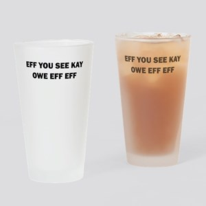 EFF YOU SEE KAY OWE EFF EFF Drinking Glass