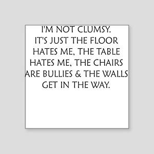 IM NOT CLUMSY Sticker