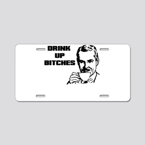 DRINK UP BITCHES Aluminum License Plate